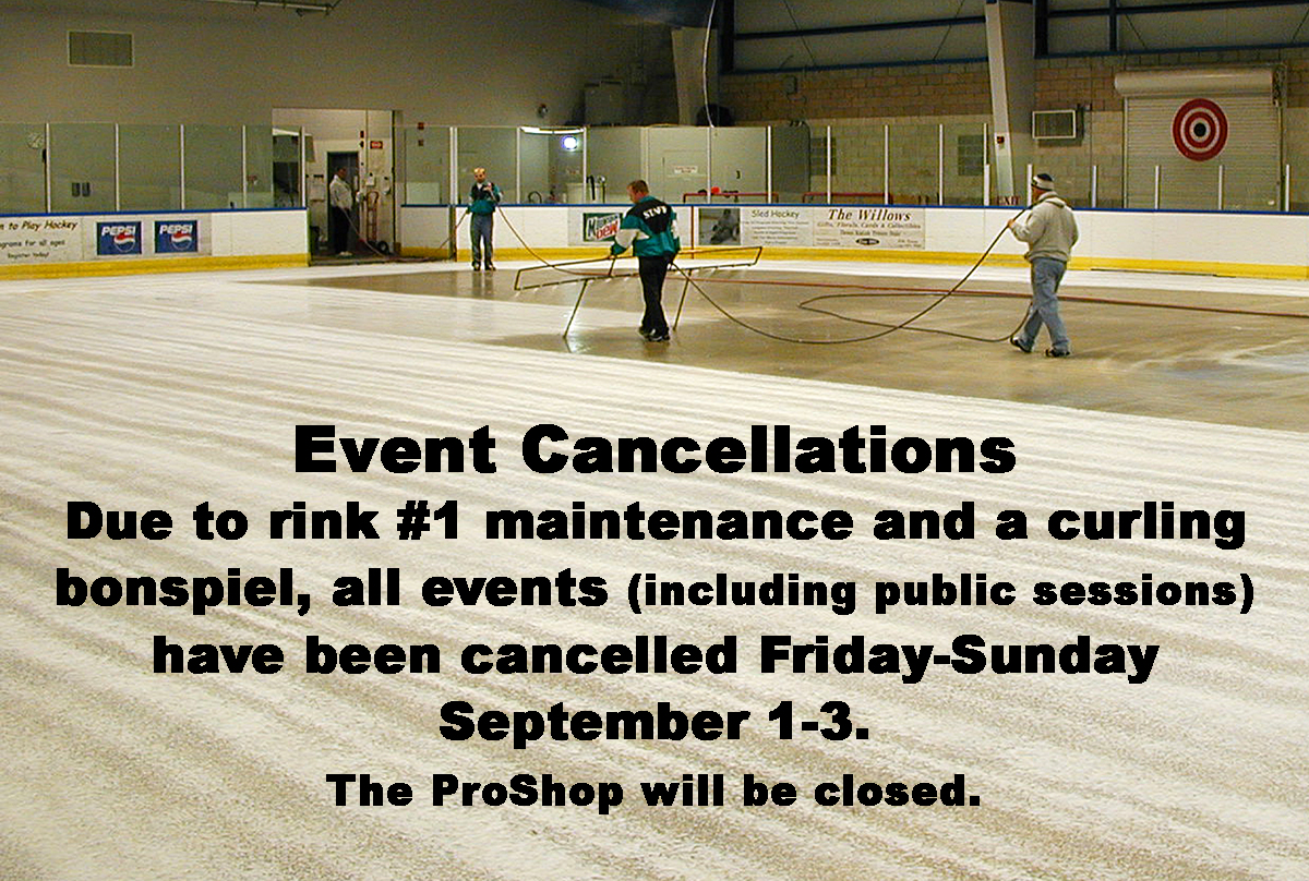 Rink 1 maintenance and cancelled events.
